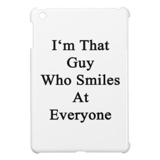 I'm That Guy Who Smiles At Everyone Cover For The iPad Mini
