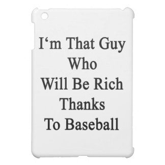 I'm That Guy Who Will Be Rich Thanks To Baseball iPad Mini Covers