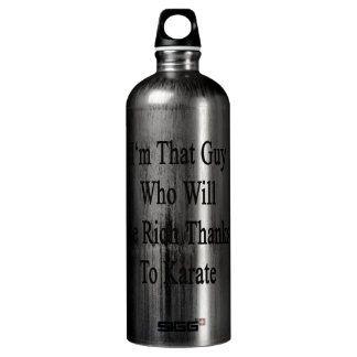 I'm That Guy Who Will Be Rich Thanks To Karate SIGG Traveler 1.0L Water Bottle