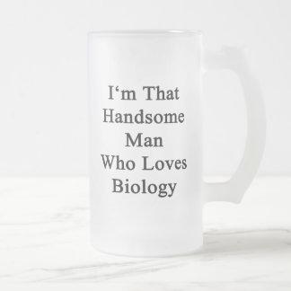 I'm That Handsome Man Who Loves Biology 16 Oz Frosted Glass Beer Mug