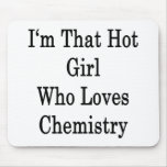 I'm That Hot Girl Who Loves Chemistry Mouse Pad