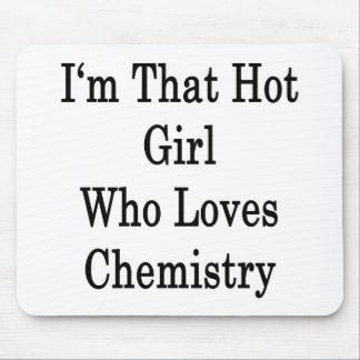I'm That Hot Girl Who Loves Chemistry Mousepads