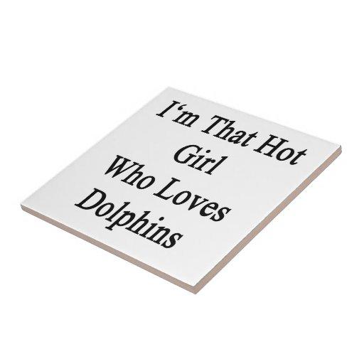 I'm That Hot Girl Who Loves Dolphins Ceramic Tiles
