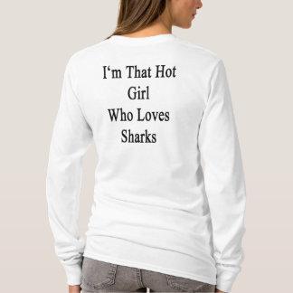 I'm That Hot Girl Who Loves Sharks T-Shirt