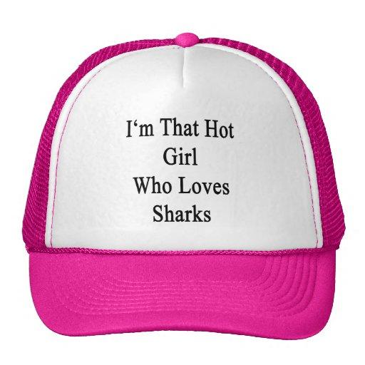 I'm That Hot Girl Who Loves Sharks Trucker Hat