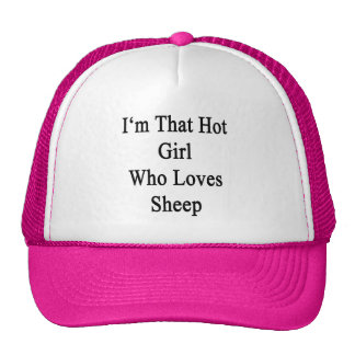 I'm That Hot Girl Who Loves Sheep Trucker Hat