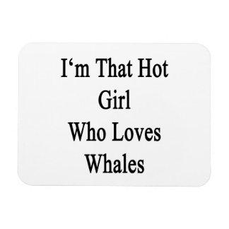 I'm That Hot Girl Who Loves Whales Rectangular Photo Magnet