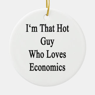 I'm That Hot Guy Who Loves Economics Christmas Ornaments