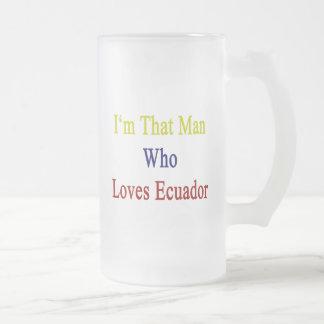 I'm That Man Who Loves Ecuador Mugs