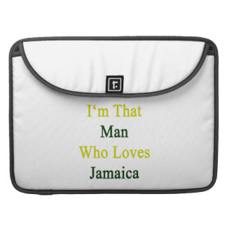 I'm That Man Who Loves Jamaica Sleeves For MacBook Pro