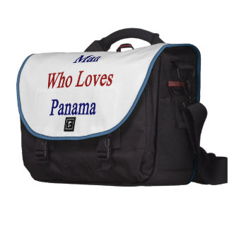 I'm That Man Who Loves Panama Bags For Laptop