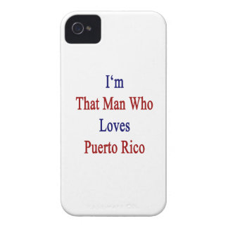 I'm That Man Who Loves Puerto Rico Case-Mate iPhone 4 Cases