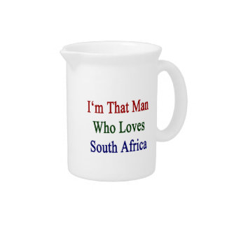 I'm That Man Who Loves South Africa Pitchers