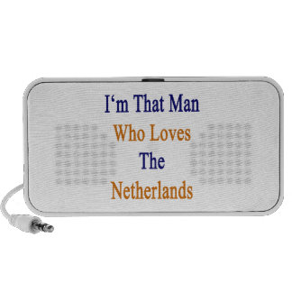 I'm That Man Who Loves The Netherlands Speaker System