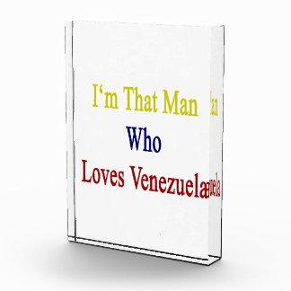 I'm That Man Who Loves Venezuela Acrylic Award
