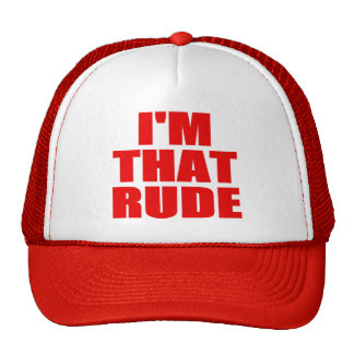 I'm That Rude Hat