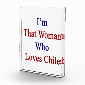 I'm That Woman Who Loves Chile Acrylic Award
