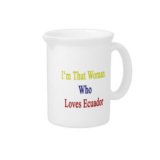 I'm That Woman Who Loves Ecuador Beverage Pitchers