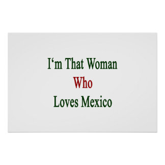 I'm That Woman Who Loves Mexico Poster