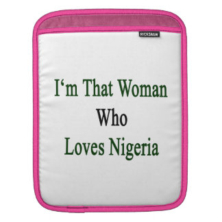 I'm That Woman Who Loves Nigeria Sleeves For iPads