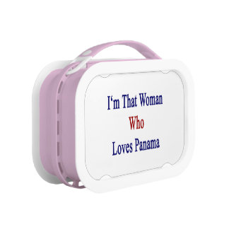 I'm That Woman Who Loves Panama Yubo Lunch Box