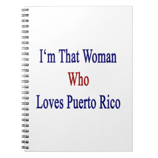 I'm That Woman Who Loves Puerto Rico Note Book