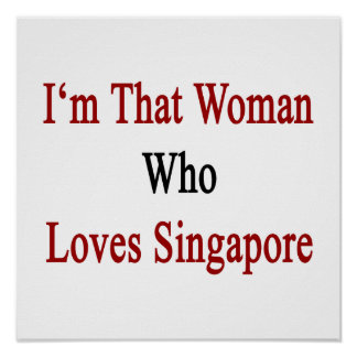 I'm That Woman Who Loves Singapore Posters
