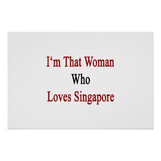 I'm That Woman Who Loves Singapore Print