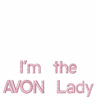 I'm the AVON Lady Embroidered Shirt