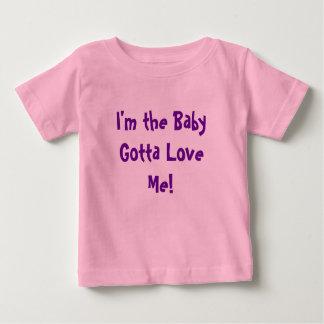 I'm the Baby Gotta Love Me! Baby T-Shirt