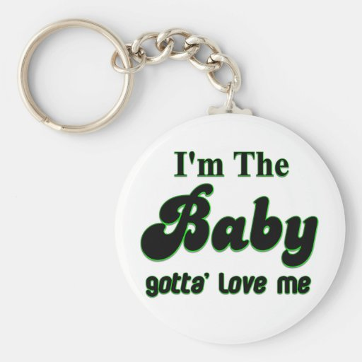 I'm The Baby Gotta' Love Me Gifts and Apparel Basic Round Button Keychain