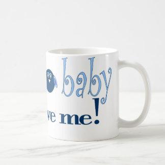 I'm the baby gotta love me coffee mugs