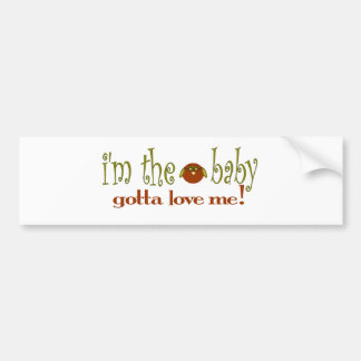 I'm the baby love me bumper stickers