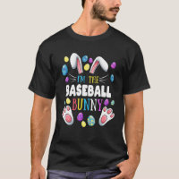 I'm The Baseball Bunny Matching Family Easter Part T-Shirt
