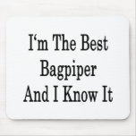 I'm The Best Bagpiper And I Know It Mouse Pad