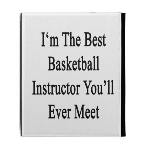 I'm The Best Basketball Instructor You'll Ever Mee iPad Folio Case