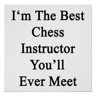 I'm The Best Chess Instructor You'll Ever Meet Poster