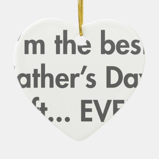 Im-the-best-fathers-day-gift-fut-gray.png Adorno Navideño De Cerámica En Forma De Corazón