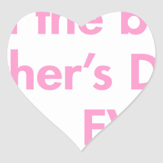 Im-the-best-fathers-day-gift-fut-pink.png Heart Sticker