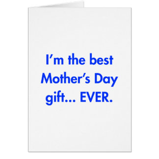 Im-the-best-mothers-day-gift-fut-blue.png Card