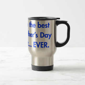Im-the-best-mothers-day-gift-fut-blue.png 15 Oz Stainless Steel Travel Mug