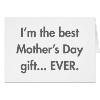 Im-the-best-mothers-day-gift-fut-gray.png Card