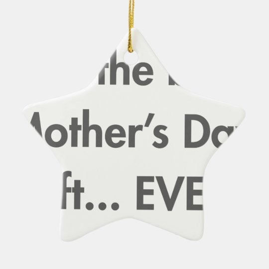 Im-the-best-mothers-day-gift-fut-gray.png Ceramic Ornament