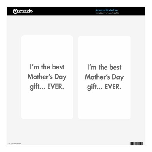 Im-the-best-mothers-day-gift-fut-gray.png Kindle Fire Skin