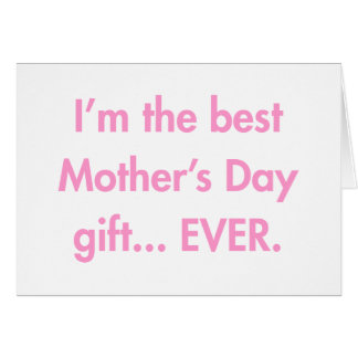Im-the-best-mothers-day-gift-fut-pink.png Card