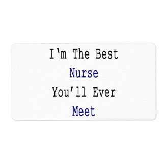 I'm The Best Nurse You'll Ever Meet Shipping Label