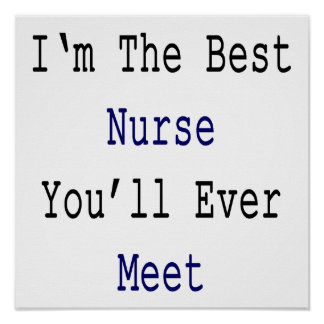 I'm The Best Nurse You'll Ever Meet Poster