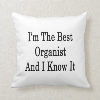 I'm The Best Organist And I Know It Throw Pillow