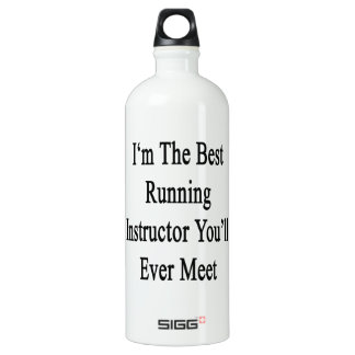 I'm The Best Running Instructor You'll Ever Meet SIGG Traveler 1.0L Water Bottle