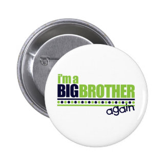 I'm the Big Brother Again Blue/Green T-shirt 2 Inch Round Button